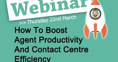 How to Boost Agent Productivity and Contact Centre Efficiency